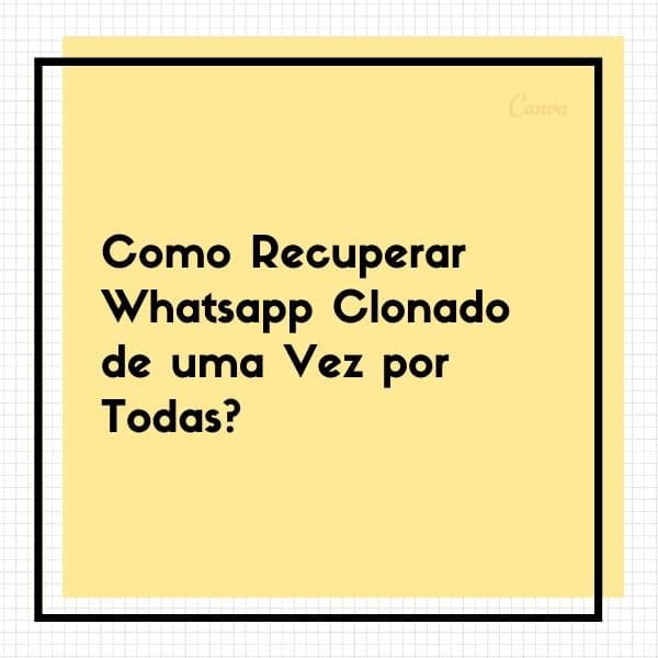 como recuperar whatsapp clonado