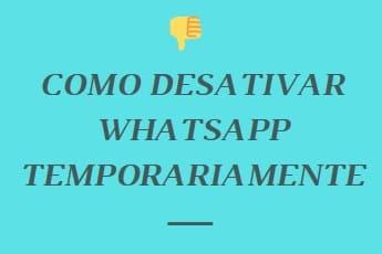 como desativar whatsapp temporariamente