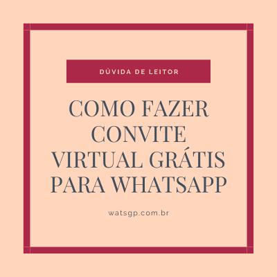 como fazer convite virtual grátis para whatsapp