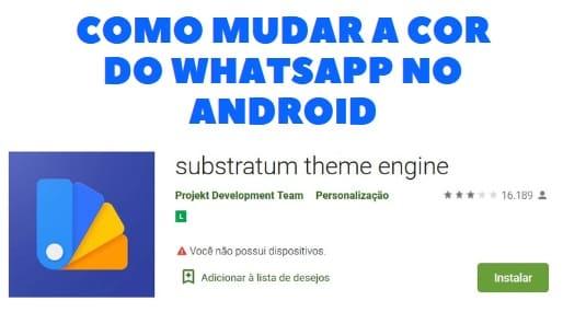 como mudar a cor do whatsapp com substratum