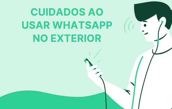 cuidados em como usar whatsapp no exterior