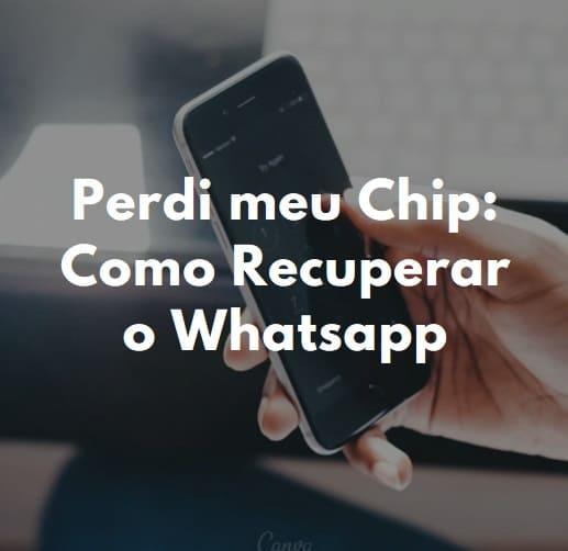 perdi meu chip como recuperar o whatsapp
