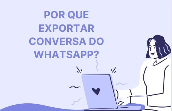 por que exportar conversas do whatsapp