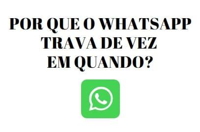 whatsapp com problema de travamento