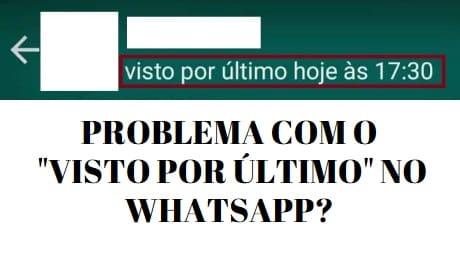 whatsapp com problema no visto por último