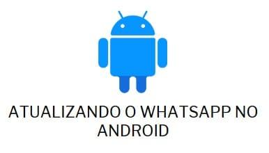 Como Atualizar o Whatsapp para Última Versão no Android