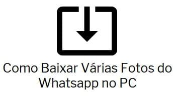 Como Baixar Várias Fotos do Whatsapp no PC fácil