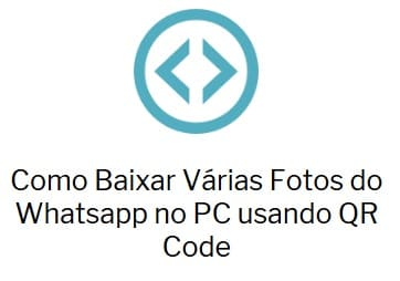 Como Baixar Várias Fotos do Whatsapp no PC no Whatsapp Web com QR Code
