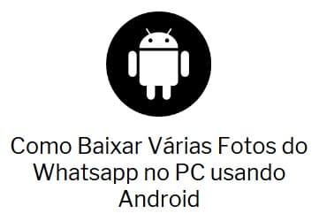 Como Baixar Várias Fotos do Whatsapp no PC usando Android