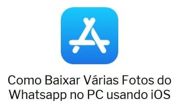 Como Baixar Várias Fotos do Whatsapp no PC usando iOS