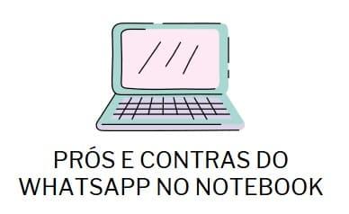Vantagens e Desvantagens do Whatsapp no Notebook