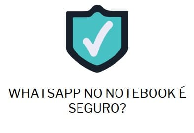 WHATSAPP NO NOTEBOOK É SEGURO