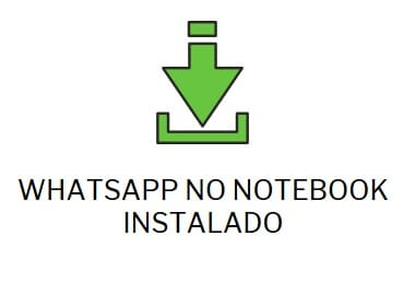 WHATSAPP NO NOTEBOOK INSTALADO