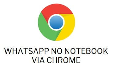 WHATSAPP NO NOTEBOOK VIA CHROME