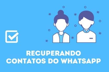 recuperar contatos do whatsapp pelo pc