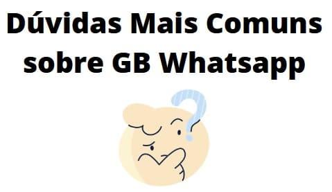 dúvidas comuns sobre gb whatsapp