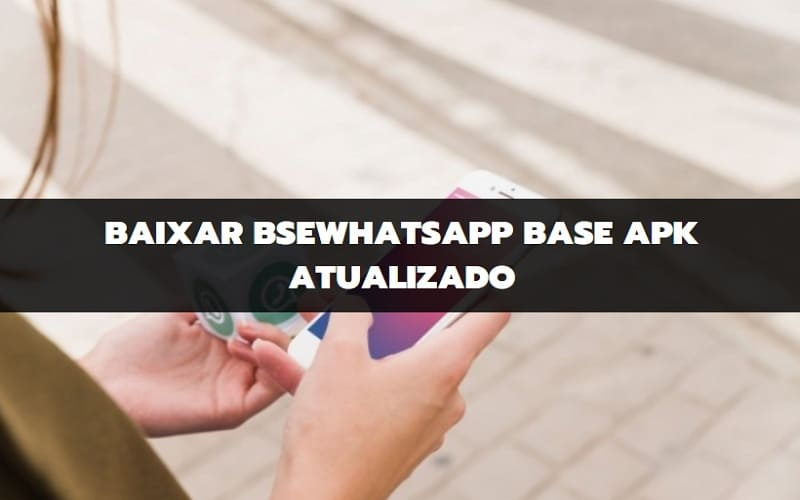 baixar bsehwhatsapp base atualizado