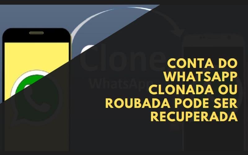 conta do whatsapp clonada ou roubada pode ser recuperado