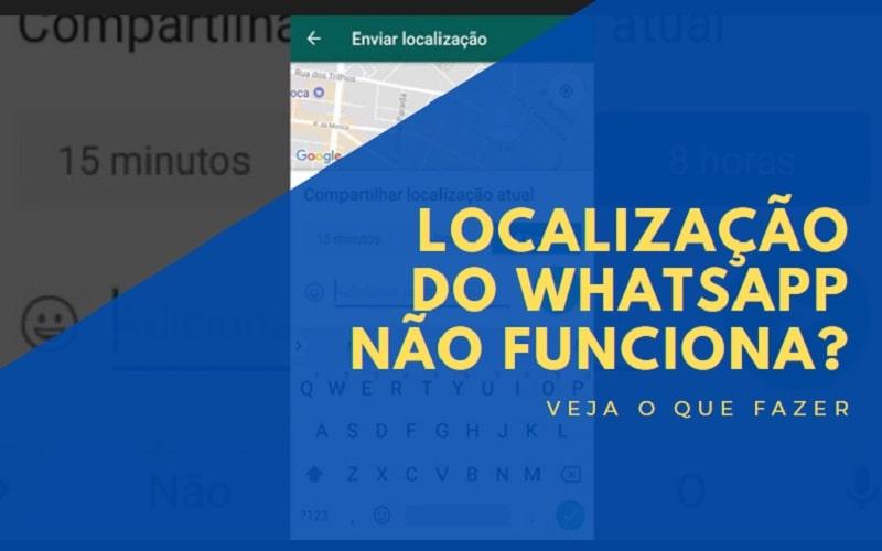 localização do whatsapp não funciona