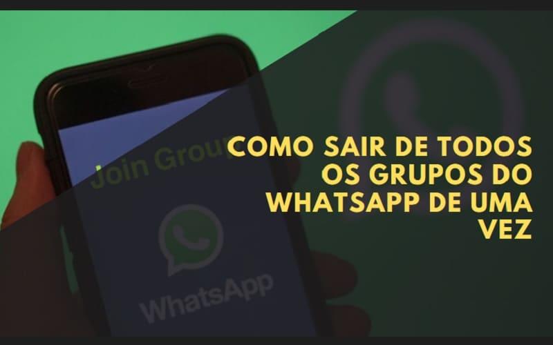 Como Sair de Todos os Grupos do WhatsApp de uma Vez