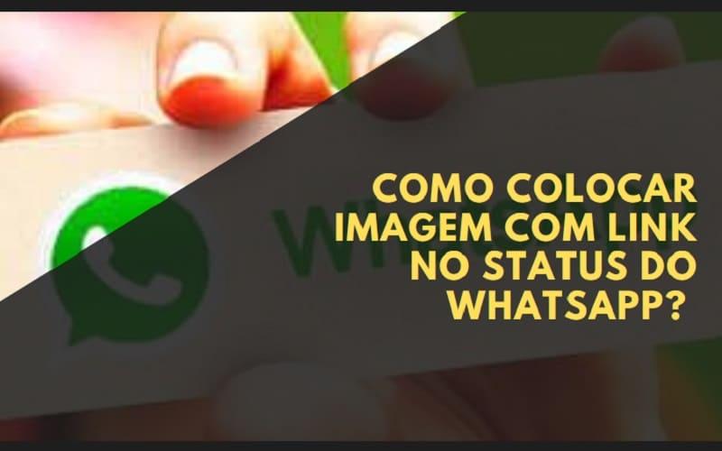 Como colocar imagem com link no status do WhatsApp