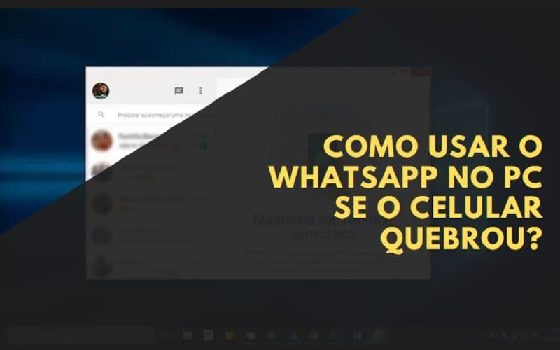 Como usar o WhatsApp no PC se o Celular Quebrou