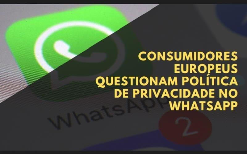 Consumidores Europeus Questionam Política de Privacidade no WhatsApp