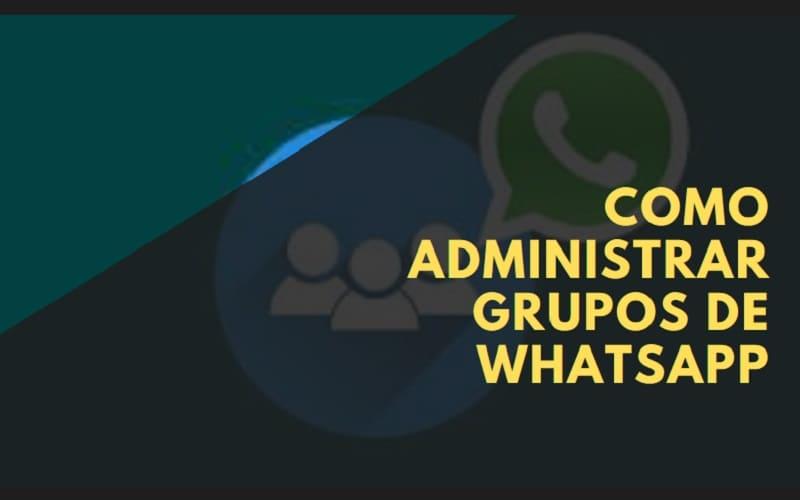 como administrar grupos de whatsapp