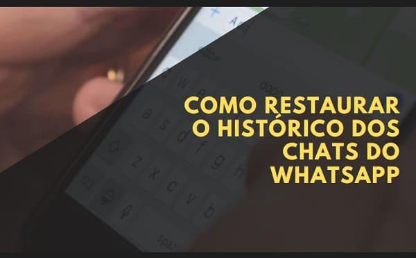 como restaurar o histórico dos chats do whatsapp