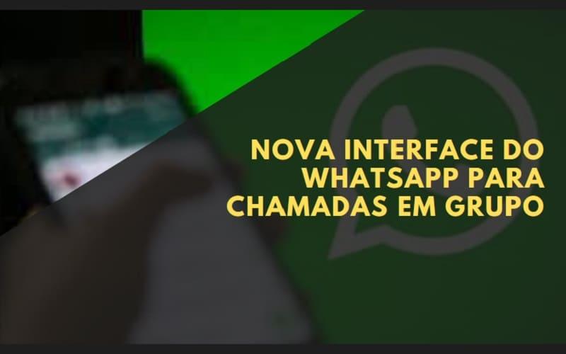 nova interface do whatsapp para chamadas em grupo