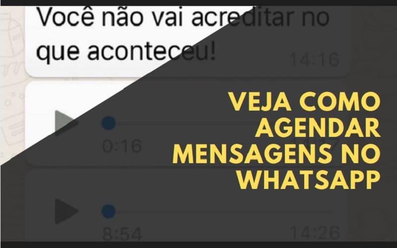 truques do whatsapp_veja como agendar mensagens
