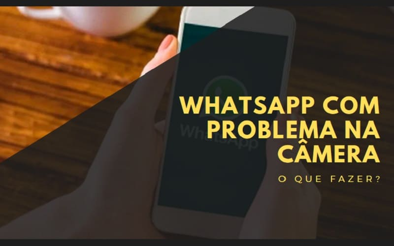 whatsapp com problema na câmera