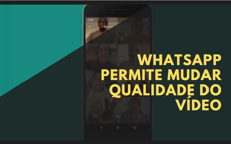 whatsapp permite mudar qualidade do vídeo