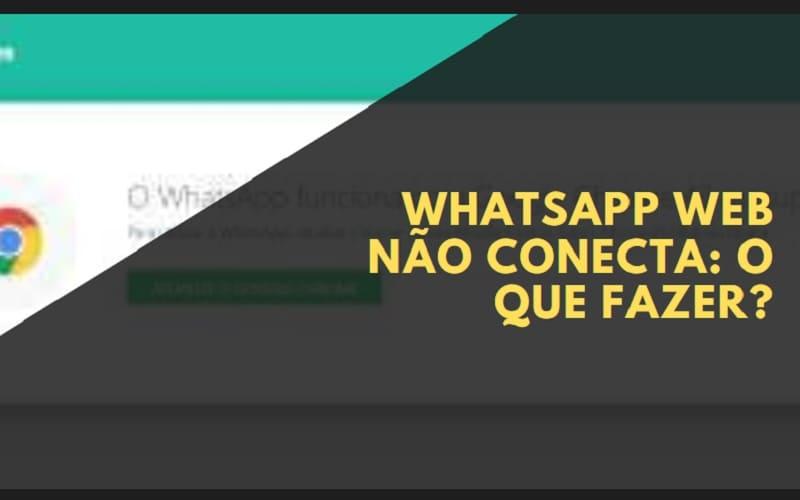 whatsapp web não conecta