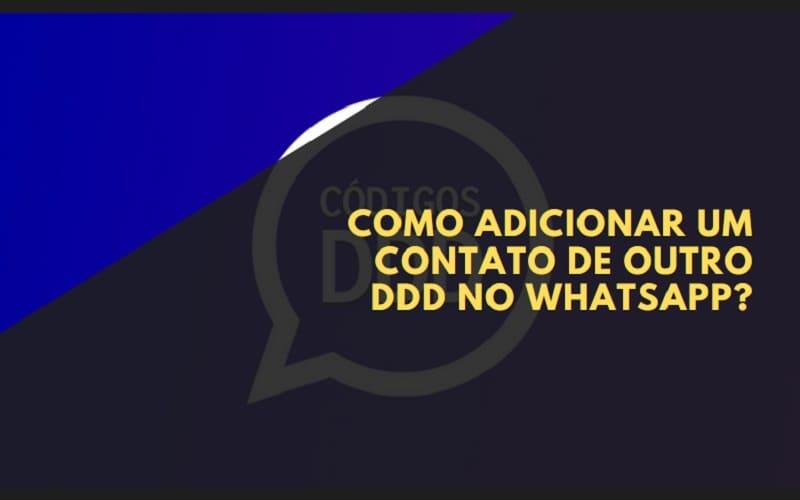 Como Adicionar um Contato de Outro DDD no WhatsApp