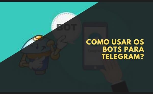 Como Usar os Bots para Telegram