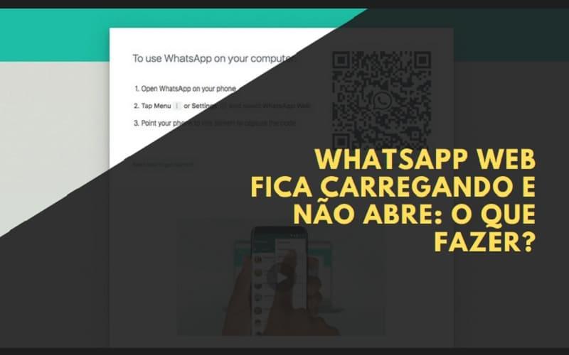 WhatsApp Web Fica Carregando e Não Abre O que Fazer