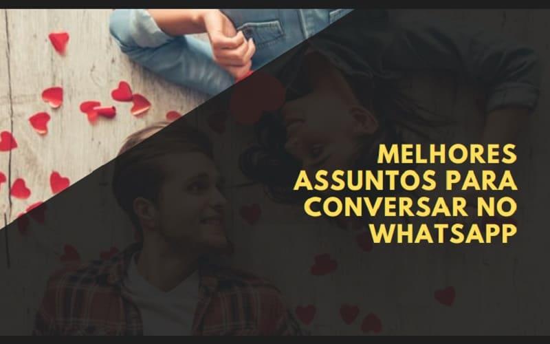 assuntos para conversar no whatsapp