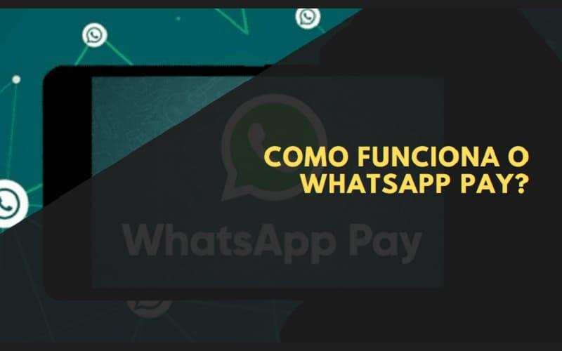 como funciona o WhatsApp Pay