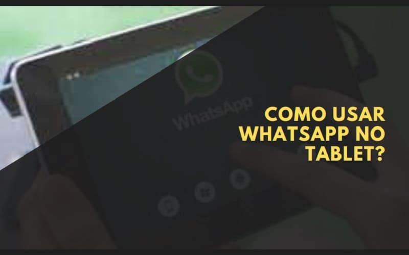 como usar whatsapp no tablet