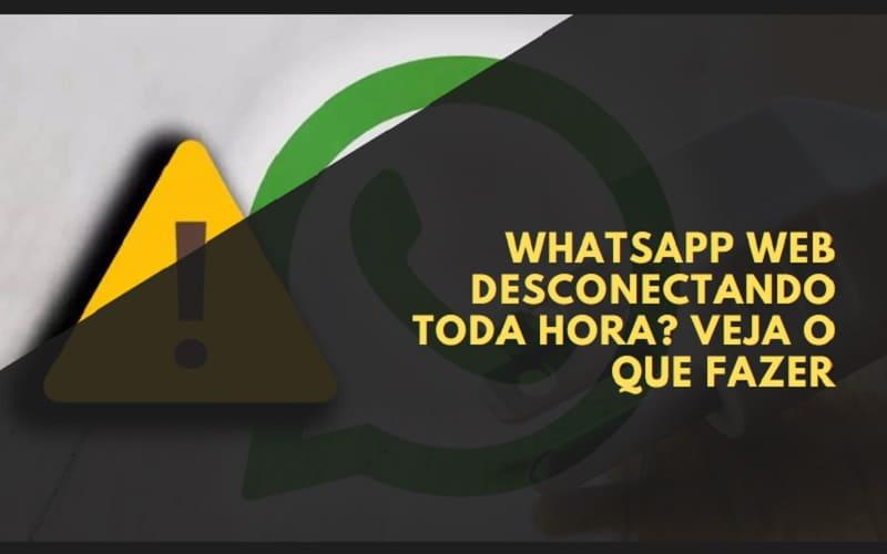 whatsapp web desconectando toda hora