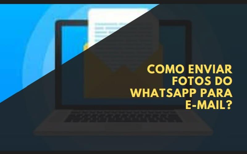 Como Enviar Fotos do WhatsApp para E-mail