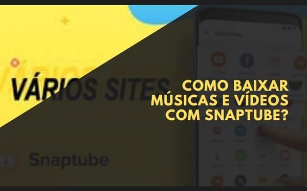 Como baixar músicas e vídeos com Snaptube