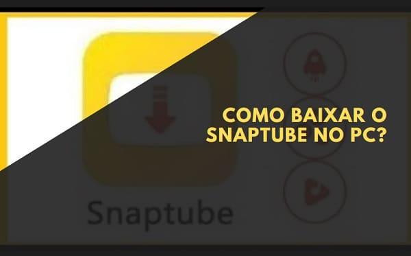 Como baixar o Snaptube no PC