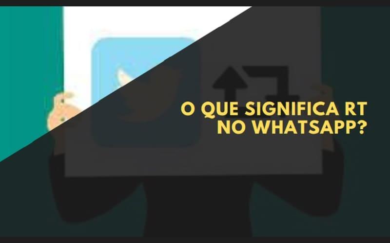 O que Significa RT no WhatsApp